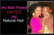 Collage - Best friend hated my natural hair